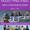 Occupy Wall Street- London. What's their positive vision for the future?