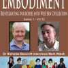 Embodiment- Mark Walsh on reintegrating our bodies into Western Civilization.